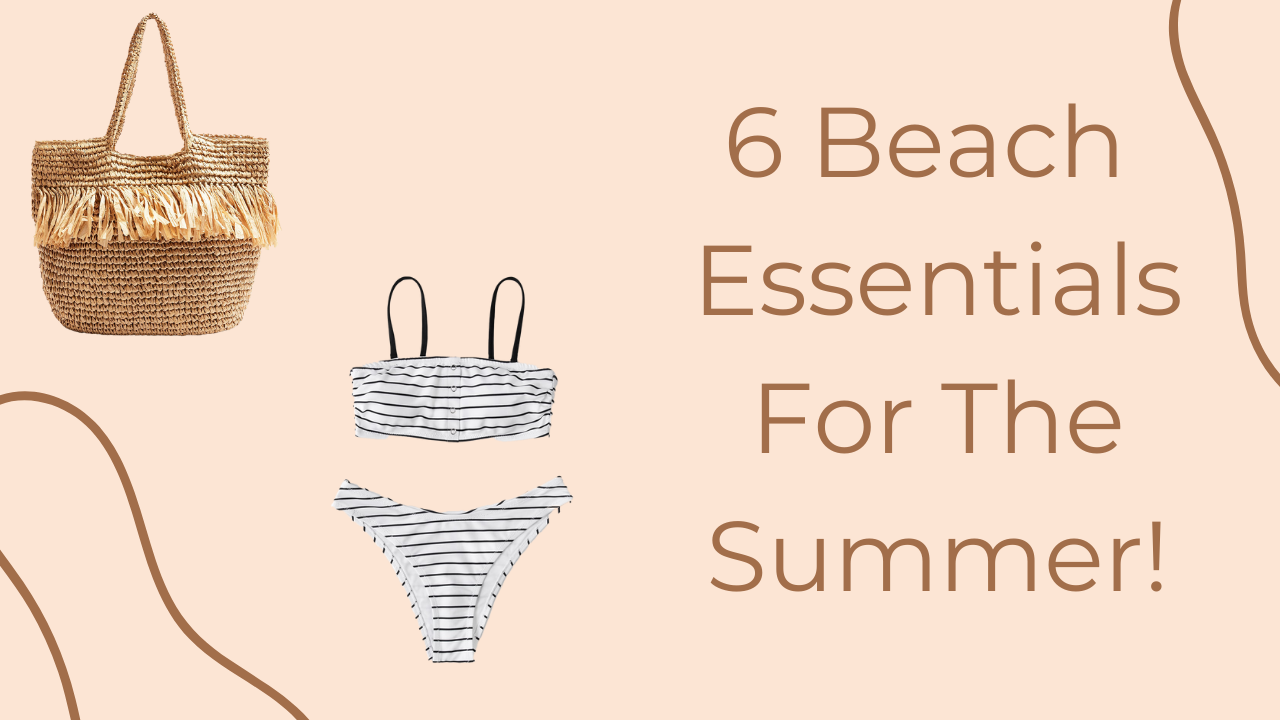 6 Beach Essentials
