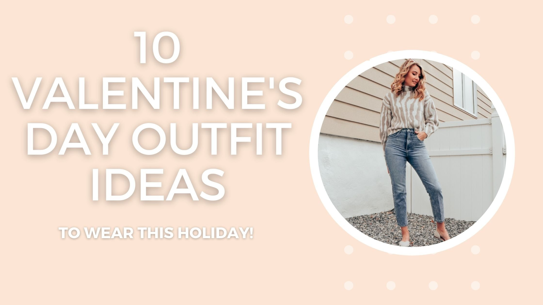 10 valentines day outfit ideas