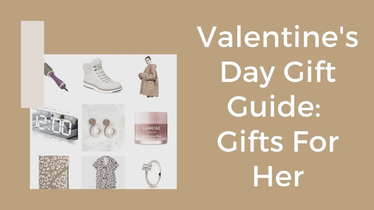 Valentine's Gifts For Her: Gift Guide