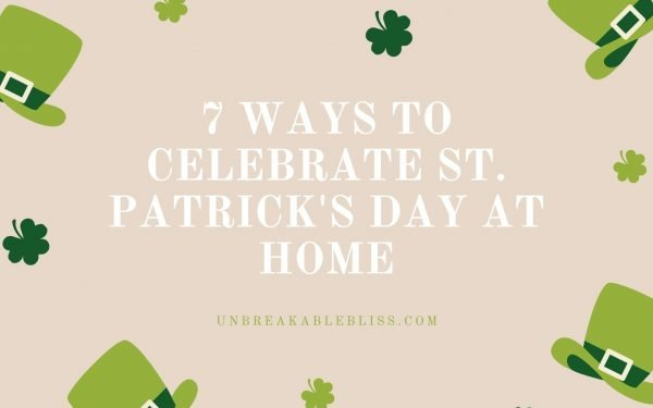 7 Ways To Celebrate St. Patrick's Day At Home