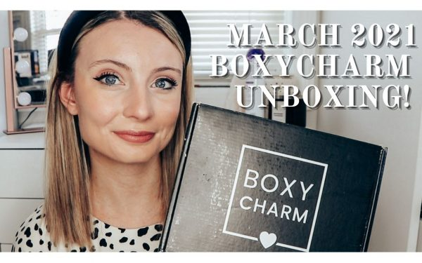 March 2021 BOXYCHARM Unboxing (Spoiler Alert!)