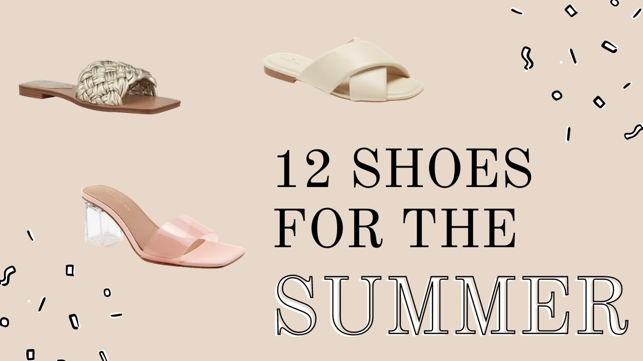 12 Summer Shoes To Add To Your Closet This Year