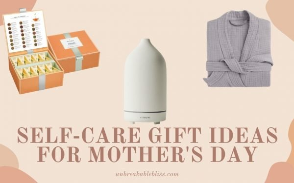 Self-Care Gift Ideas For Mother's Day