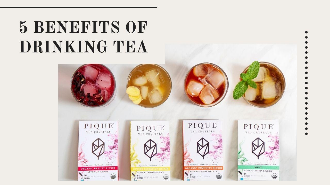5 Health Benefits Of Drinking Tea
