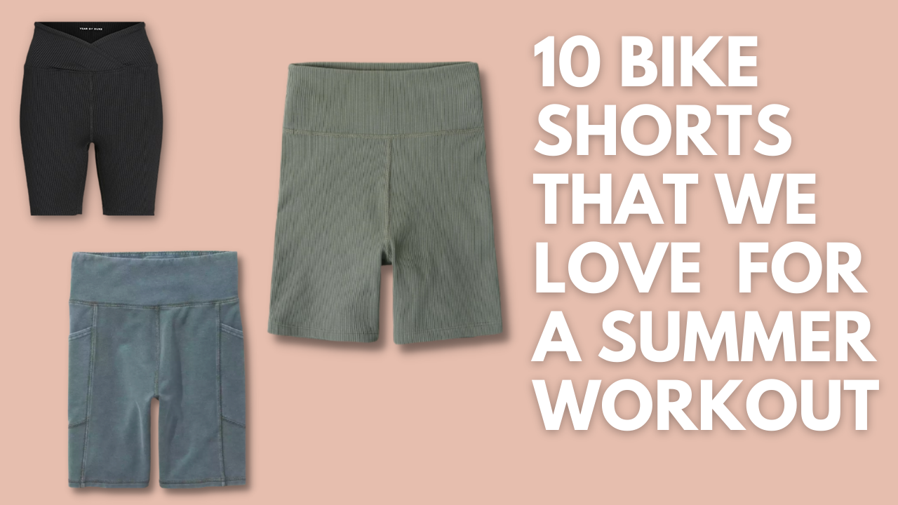 10 Bike Shorts That We Love For A Summer Workout