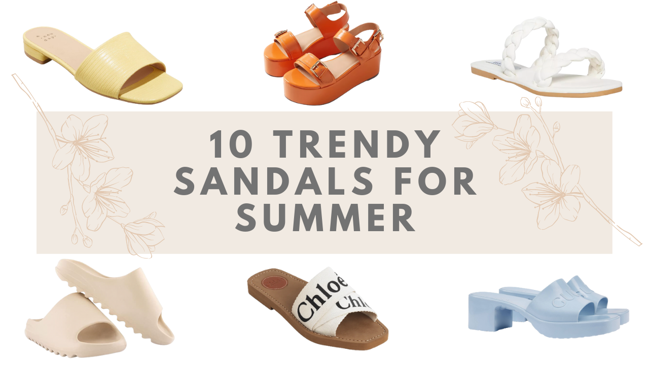 10 Trendy Sandals That We're Seeing Everywhere This Summer