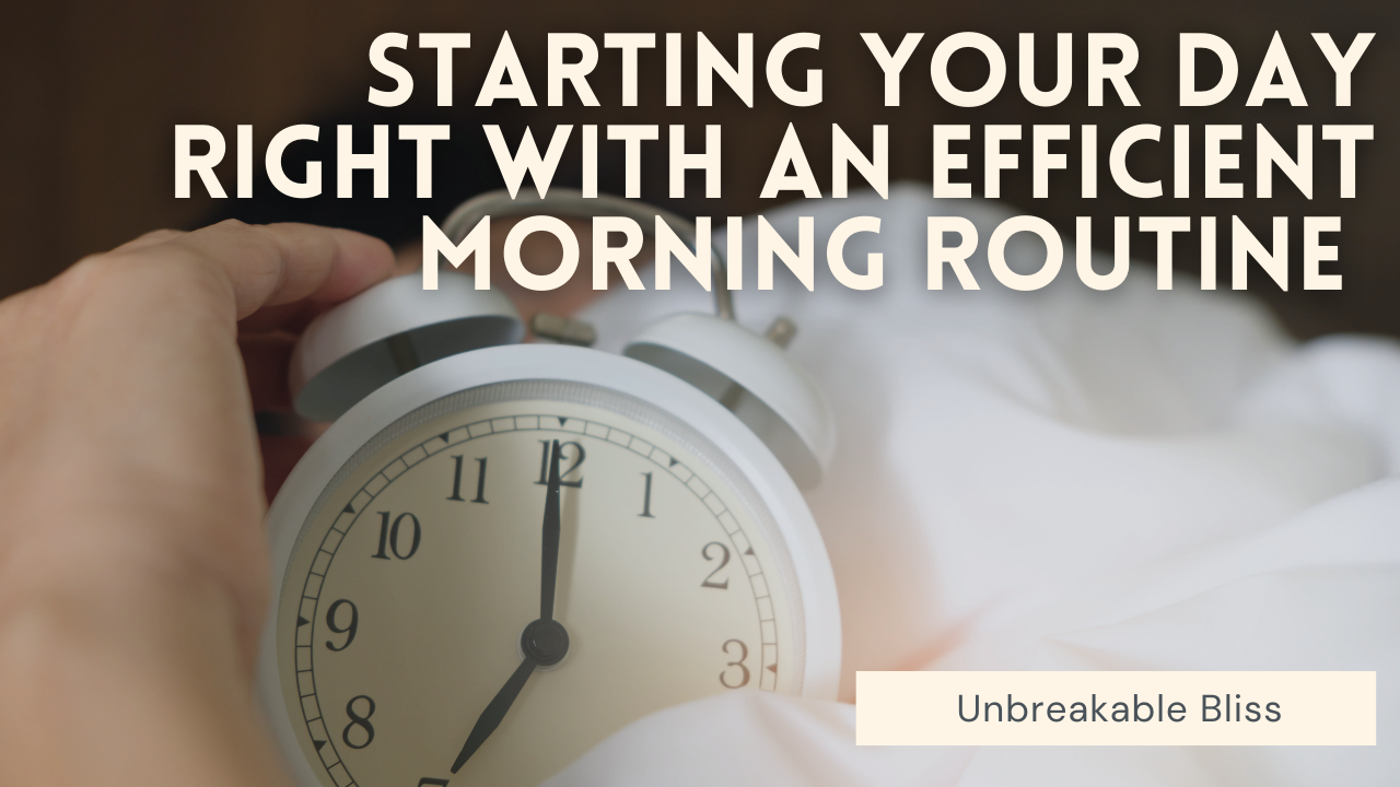How To Start Your Day Right With An Efficient Morning Routine