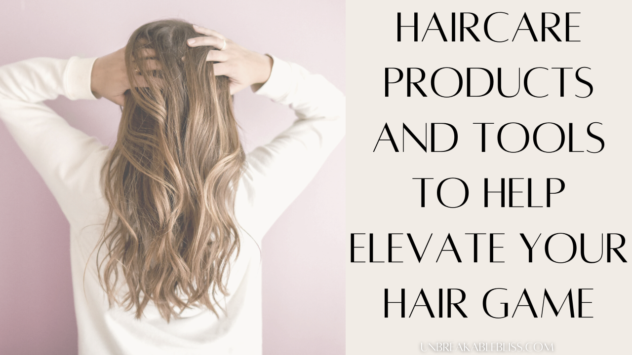 Haircare Products And Tools To Help Elevate Your Hair Game