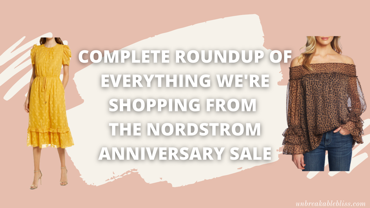 Complete Roundup Of Everything We're Shopping From The Nordstrom Anniversary Sale