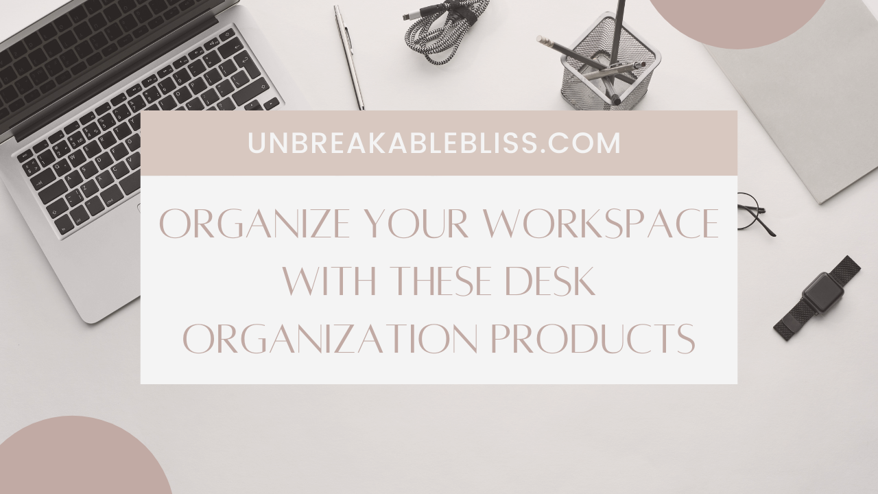 These 10 Desk Organization Products Are An Absolute Must