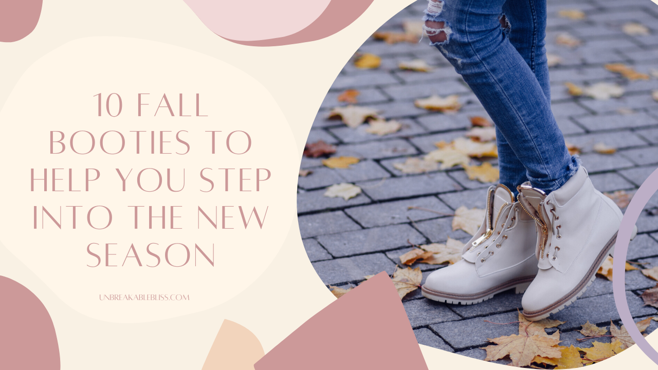 10 Fall Booties To Help You Step Into The New Season