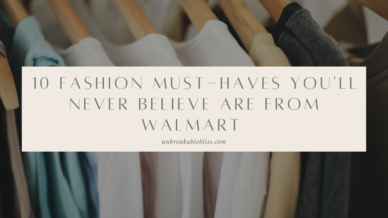 10 Fashion Must-Haves You Won't Believe Are From Walmart