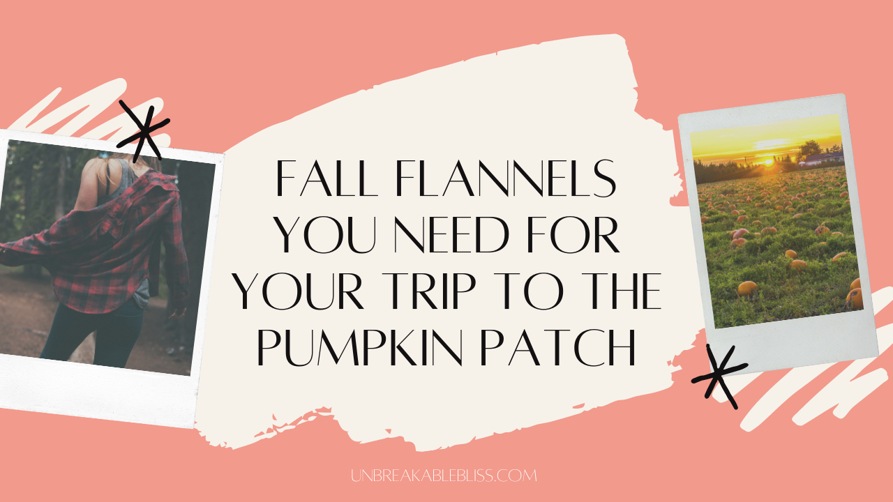 10 Fall Flannels You Need For Your Trip To The Pumpkin Patch