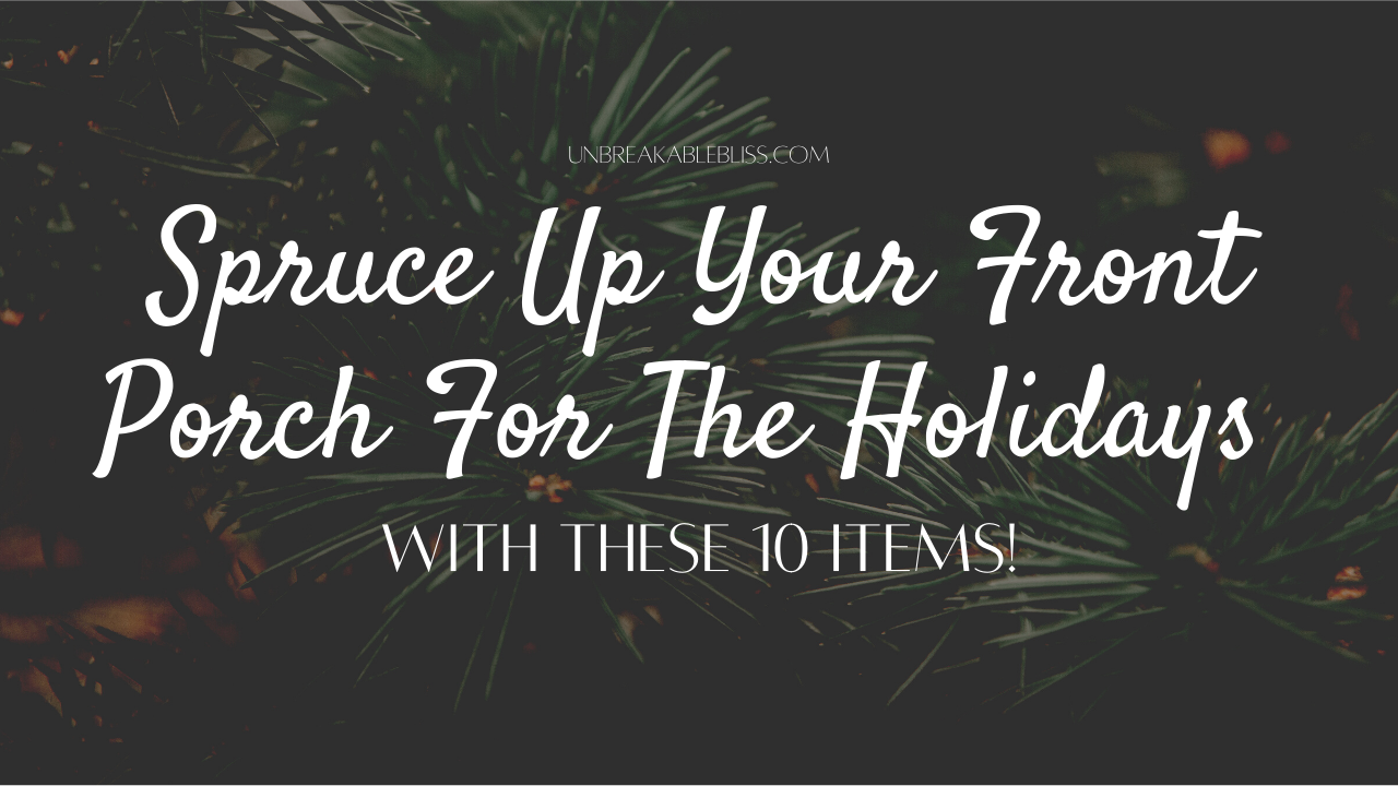 Spruce Up Your Front Porch For The Holidays With These 10 Items