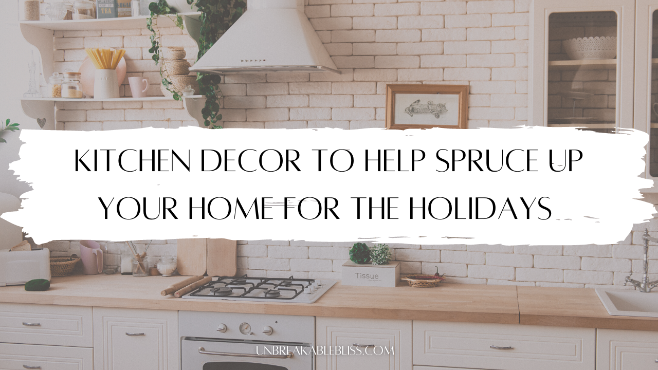 Kitchen Decor To Help Spruce Up Your Home For The Holidays