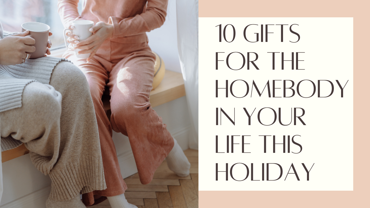 10 Gifts For The Homebody In Your Life This Holiday Season