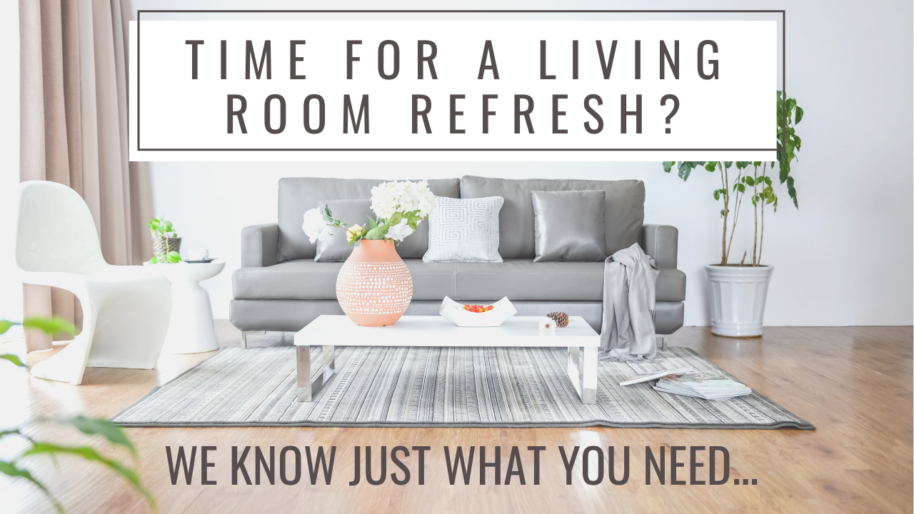 Time For A Living Room Refresh? We've Got Just What You Need