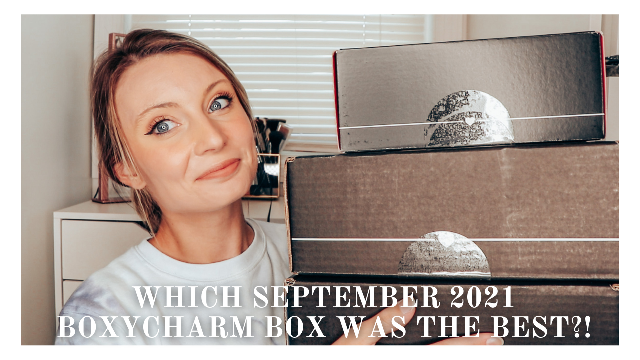 Which September 2021 Boxycharm Box Was The Best?!