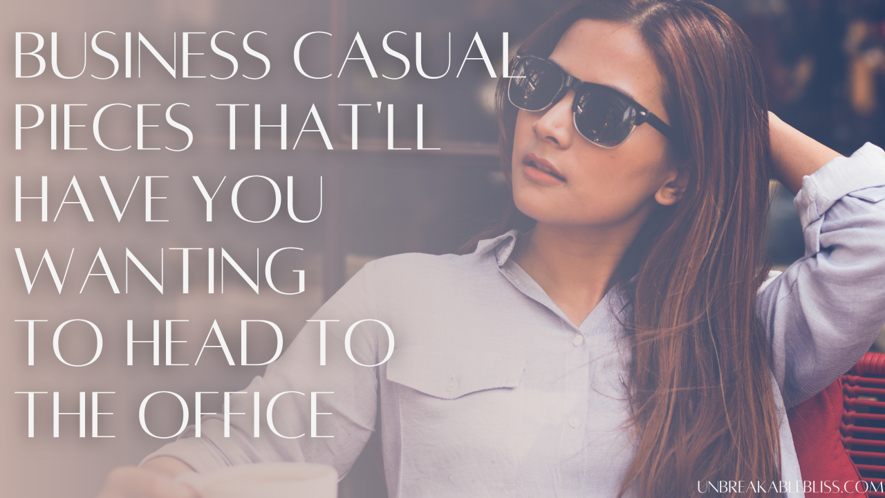 business casual pieces